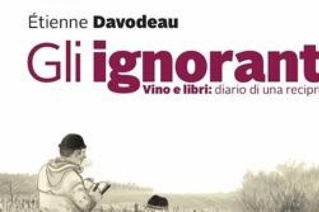 Gli ignoranti - Vino e libri: diario di una reciproca educazione