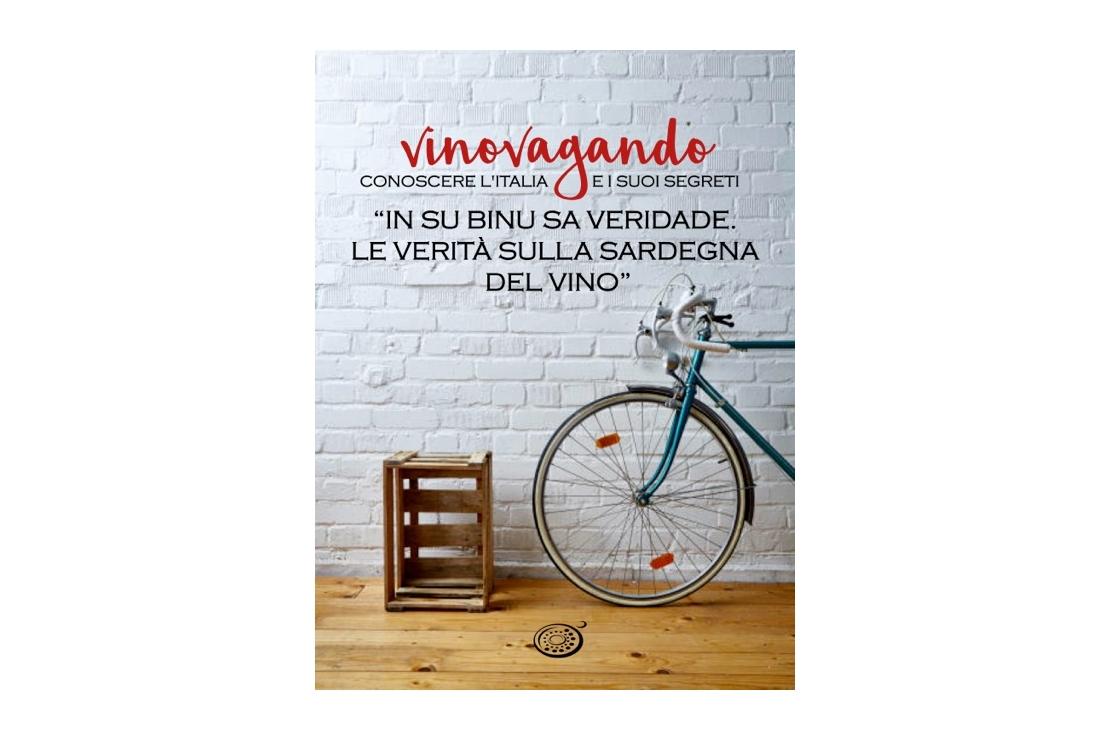 Vinovagando - In su binu sa veridade. Le verità sulla Sardegna del vino