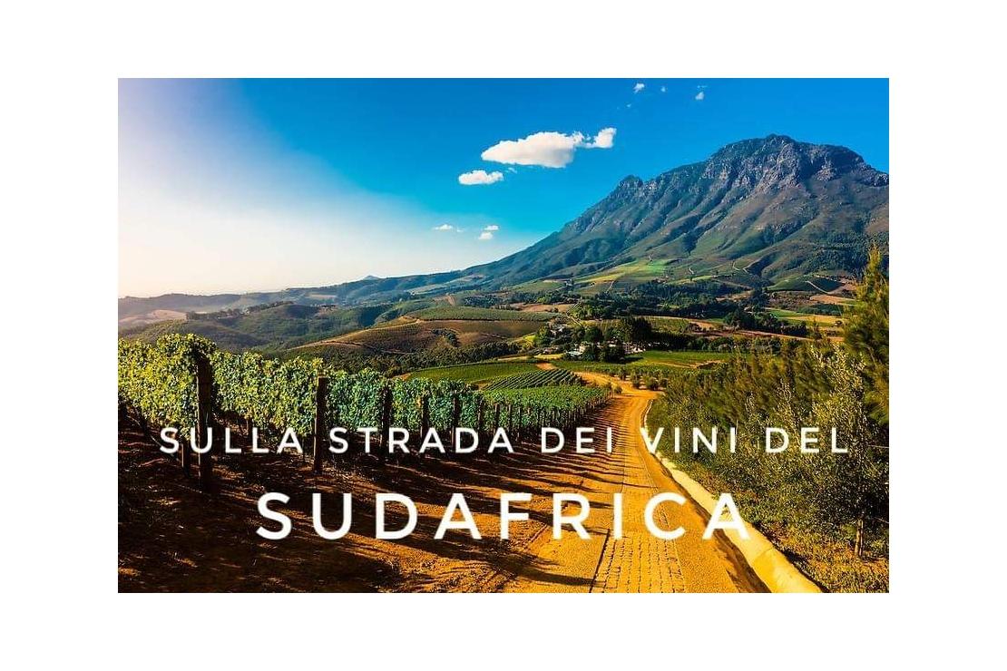 Sulla strada dei vini del Sudafrica