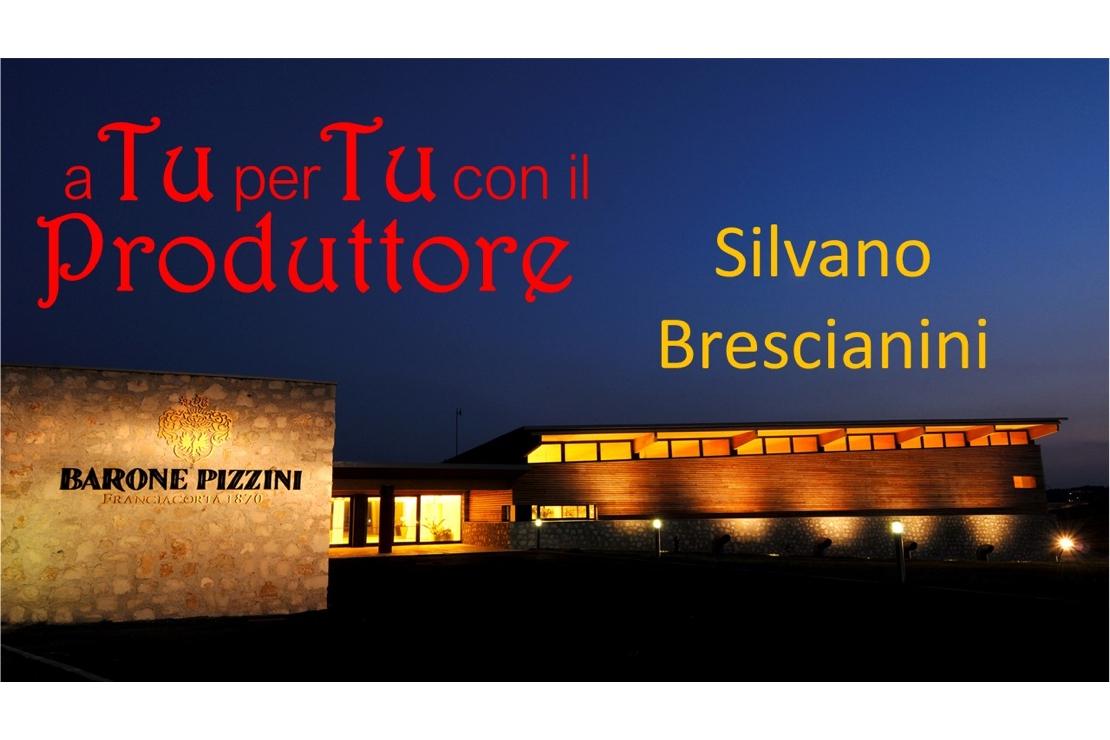 a Tu per Tu con il Produttore: Silvano Brescianini
