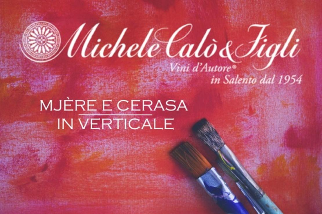 Michele Calò & Figli: Mjère e Cerasa in verticale