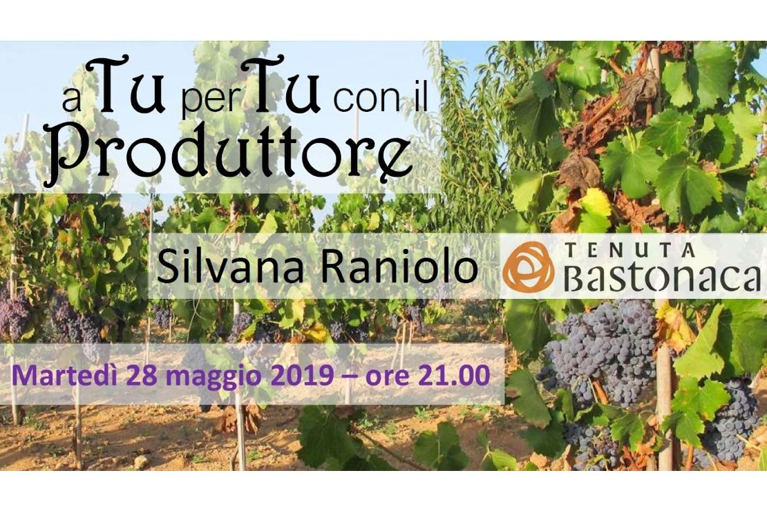 a Tu per Tu con il Produttore: �Silvana Raniolo - Tenuta Bastonaca