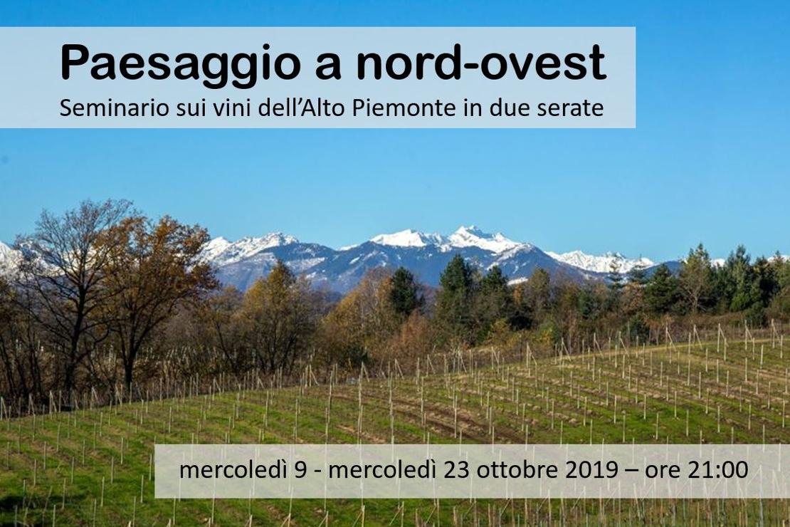 Paesaggio a nord-ovest. Seminario sui vini dell'Alto Piemonte in due serate