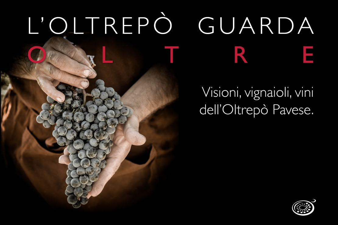 L'Oltrepò Pavese guarda oltre. Visioni, vignaioli, vini dell'Oltrepò Pavese