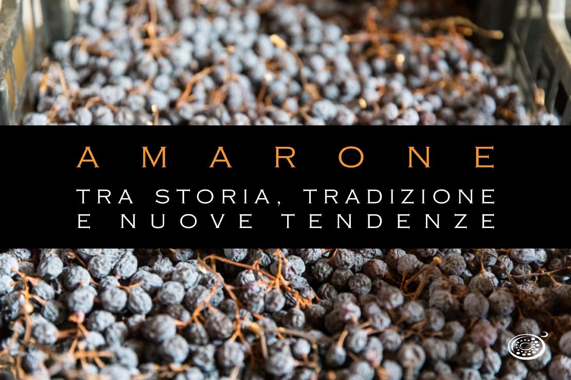 Amarone. Tra storia, tradizione e nuove tendenze