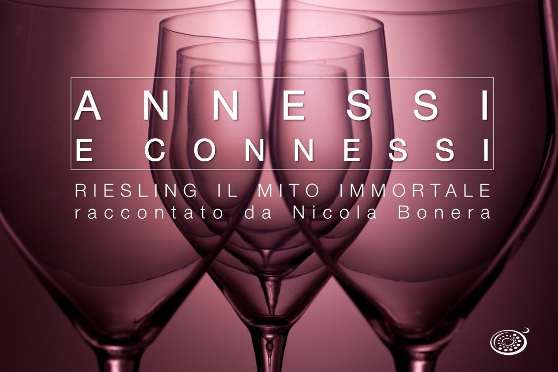Annessi e Connessi |  Riesling, il mito immortale