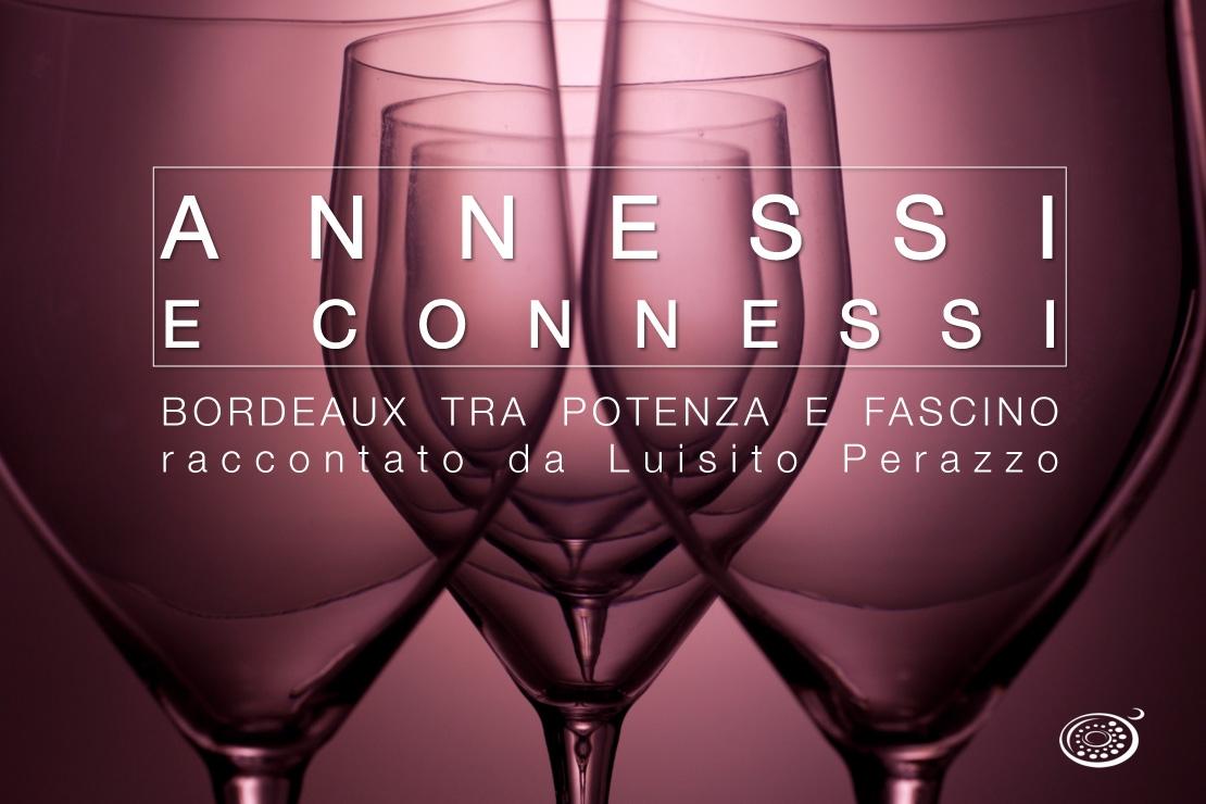 Annessi e Connessi | Bordeaux tra potenza e fascino