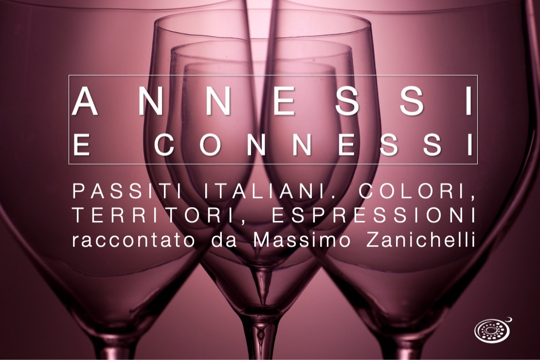 Annessi e Connessi | Passiti italiani. Colori, territori, espressioni