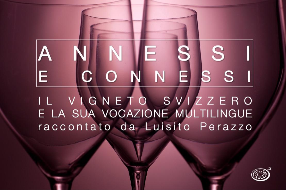 Annessi e Connessi. Il vigneto svizzero e la sua vocazione multilingue