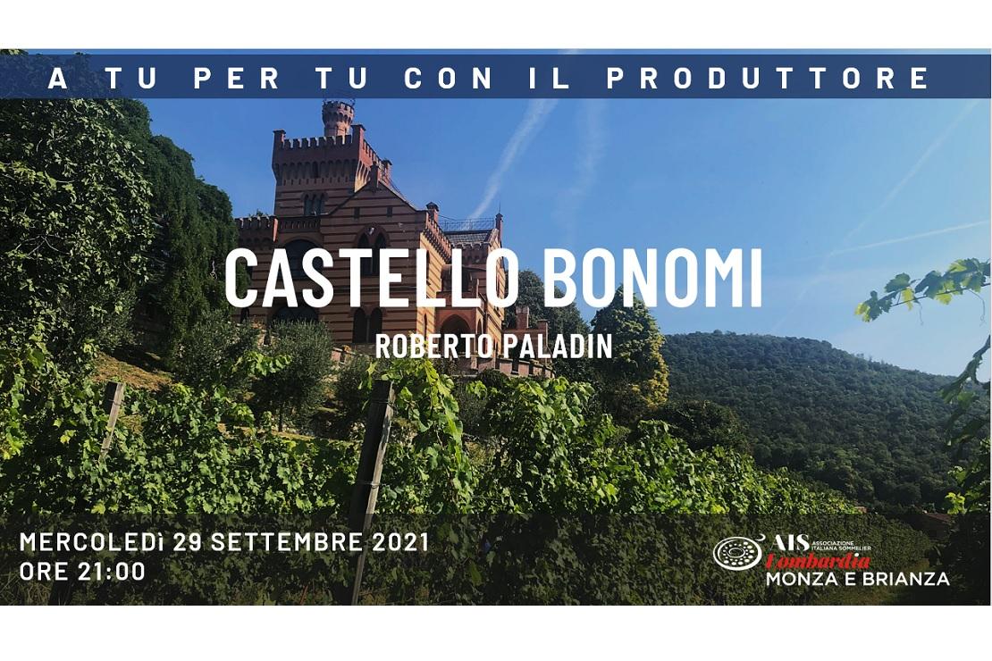 A tu per tu con il produttore: Castello Bonomi e Roberto Paladin