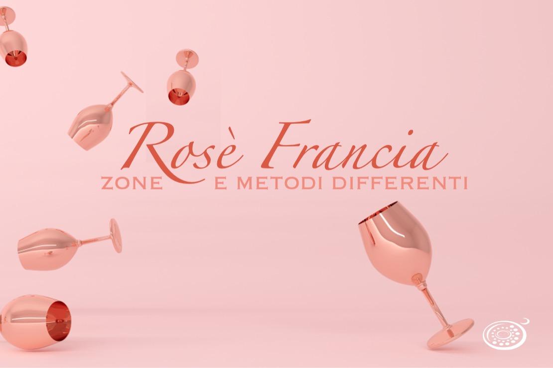 Rosè Francia. Zone e metodi differenti