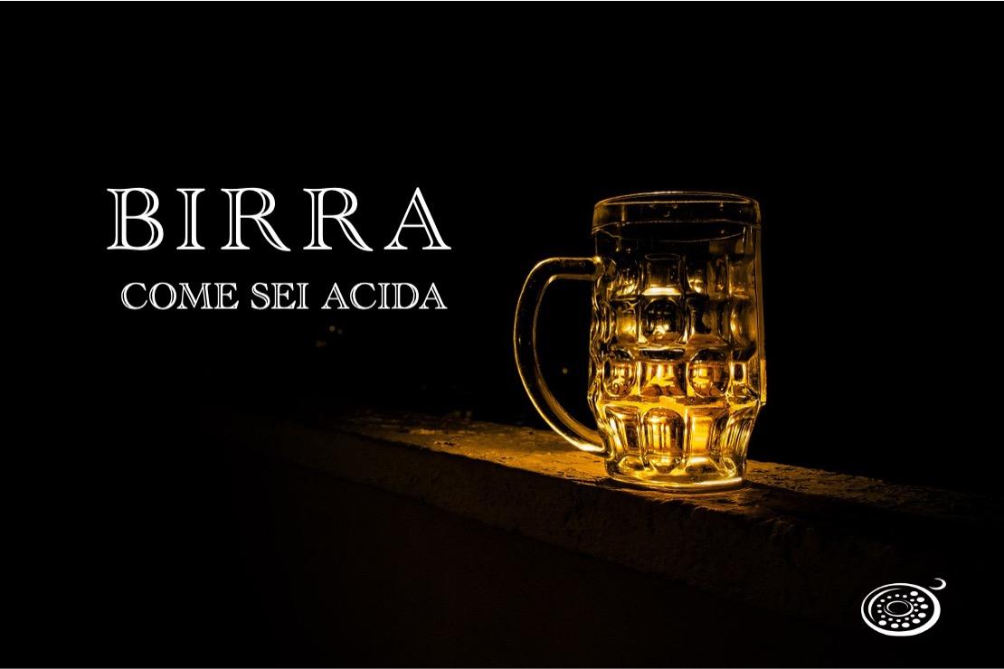 Birra, come sei acida